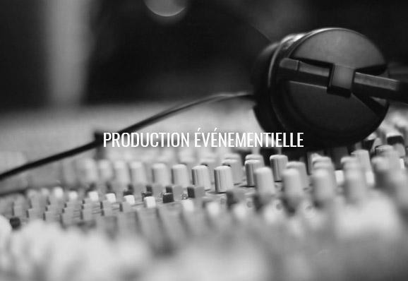 PRODUCTION ÉVÉNEMENTIELLE
